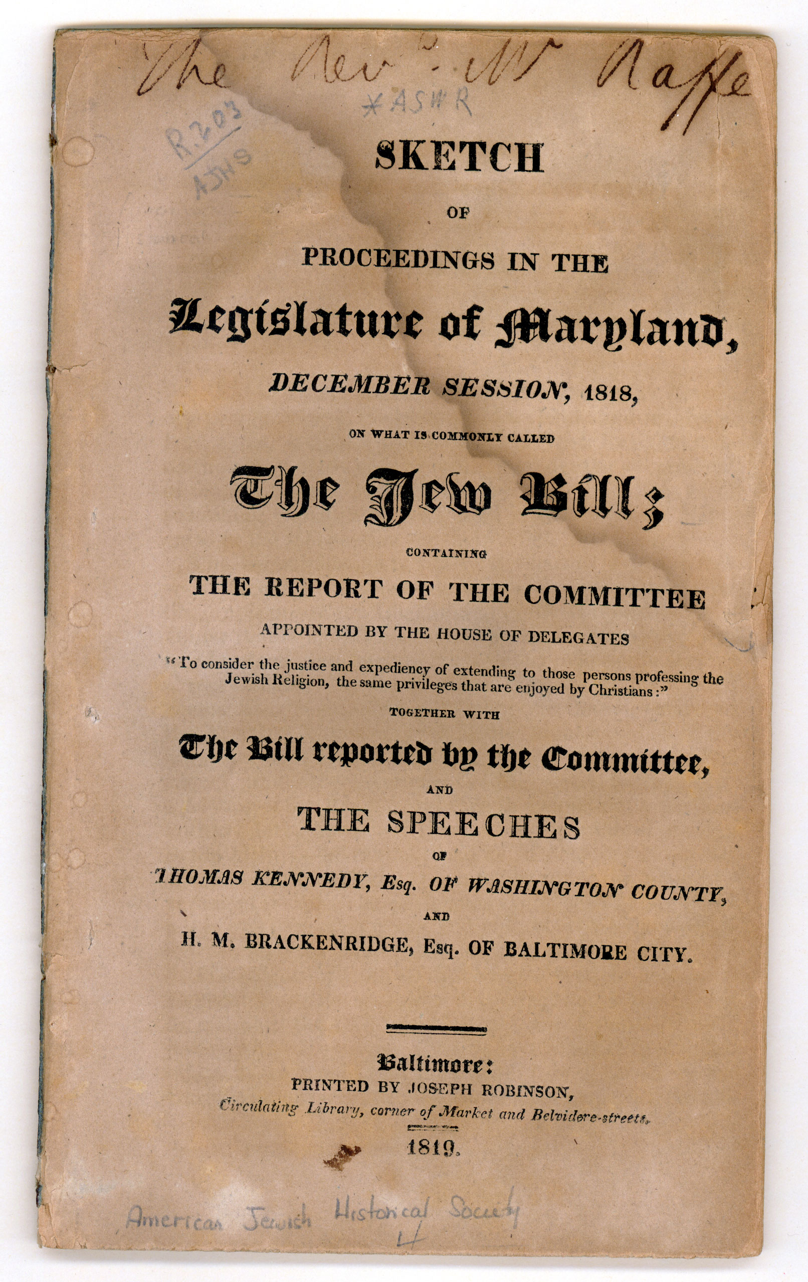 Sketch of proceedings in the legislature of Maryland, December session, 1818, on what is commonly called the Jew bill.