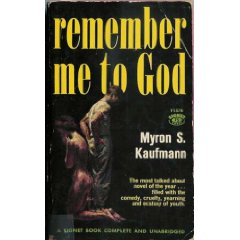 Remember Me to God by Myron S. Kaufman