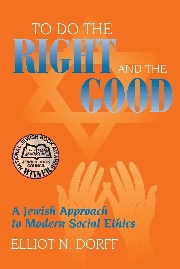 To Do the Right and the Good by Elliot Dorff