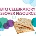 LGBTQ Celebratory Passover Resource Guide