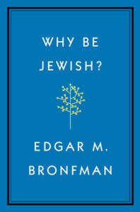 Why Be Jewish by Edgar Bronfman