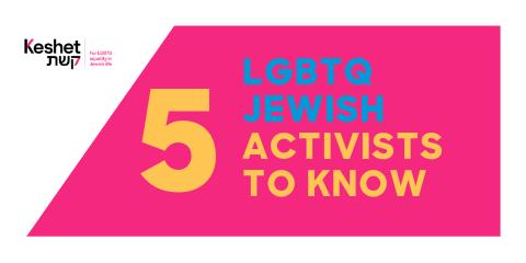 5 LGBTQ Jewish Activists To Know