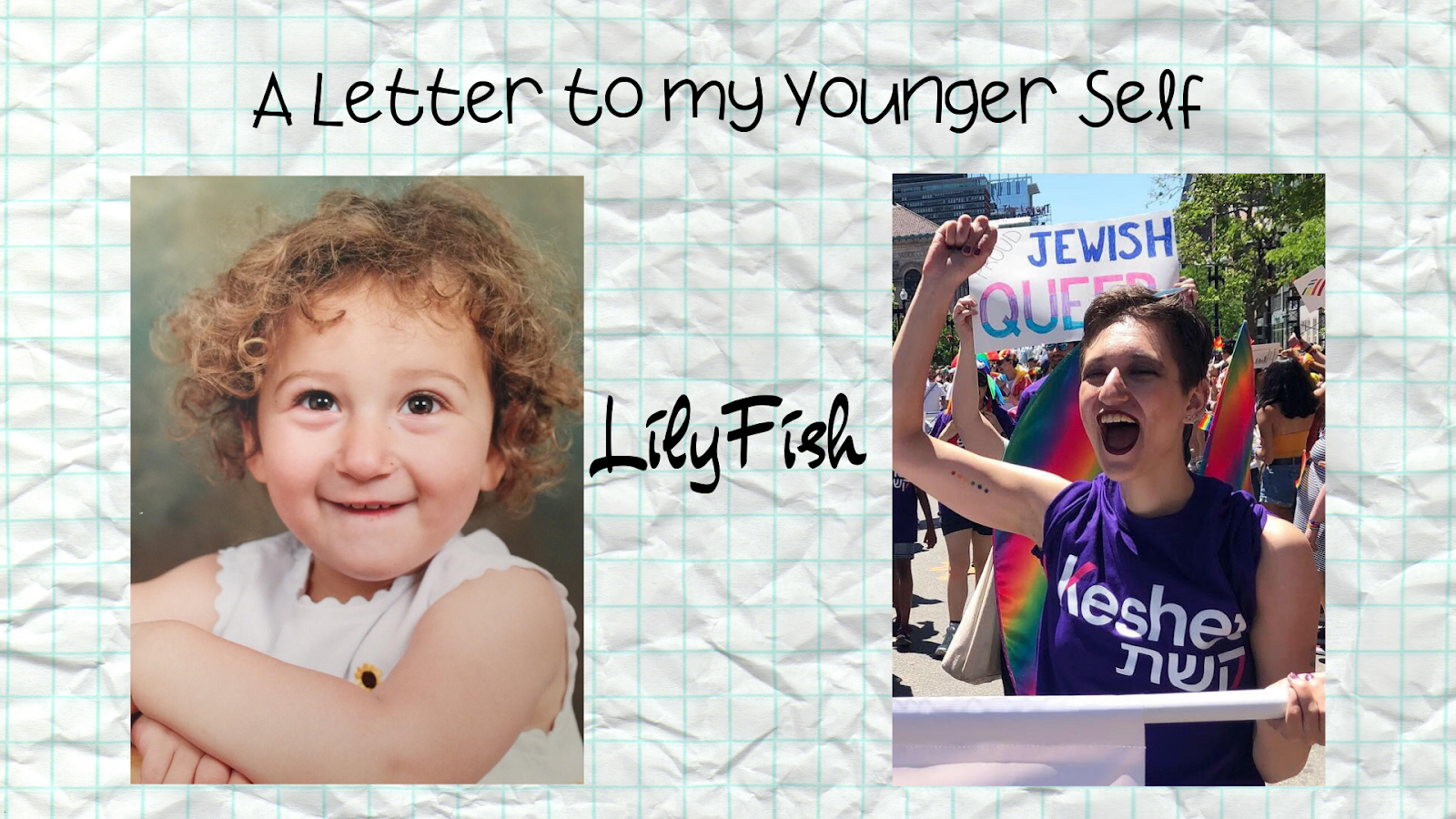A Letter to My Younger Self Series: LilyFish