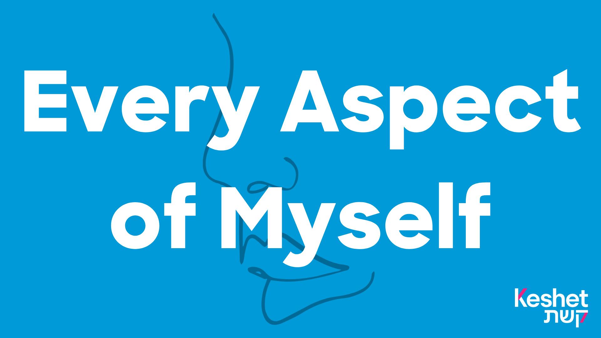 Every Aspect of Myself