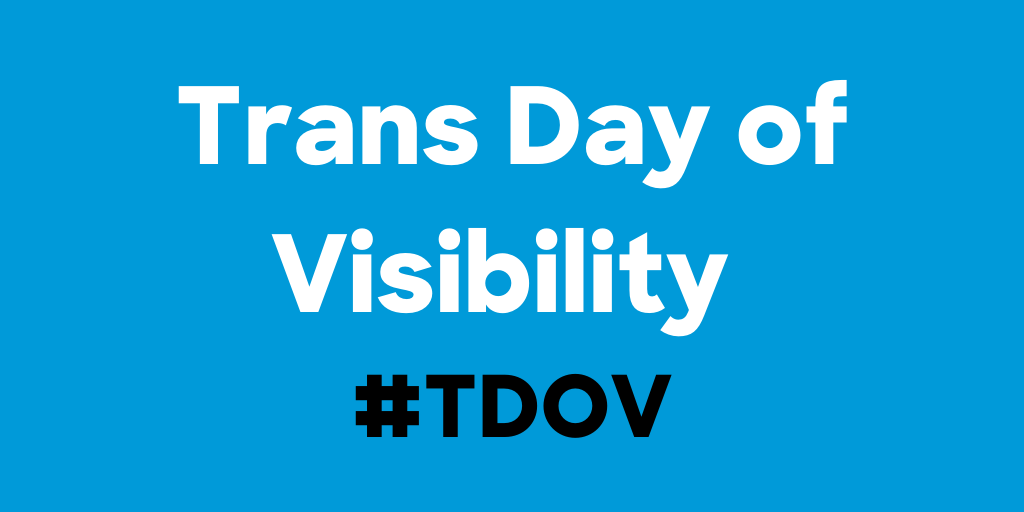Resources for Trans Day of Visibility