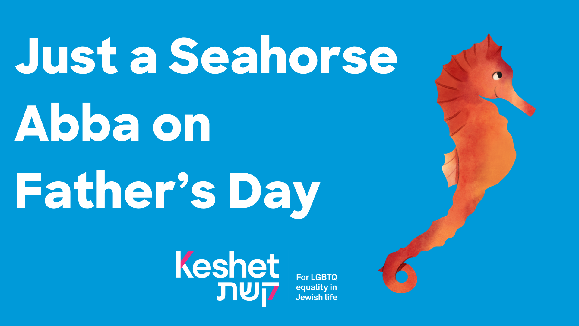Just a Seahorse Abba on Father's Day