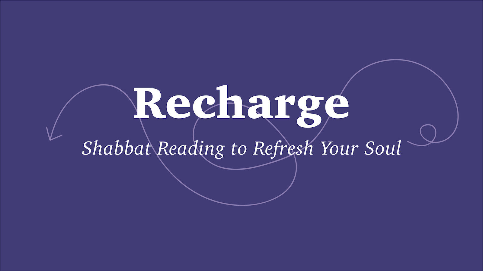 """Recharge"""" Shabbat readings to refresh your soul"""